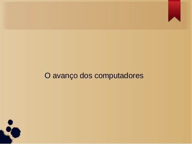 O avanço dos computadores