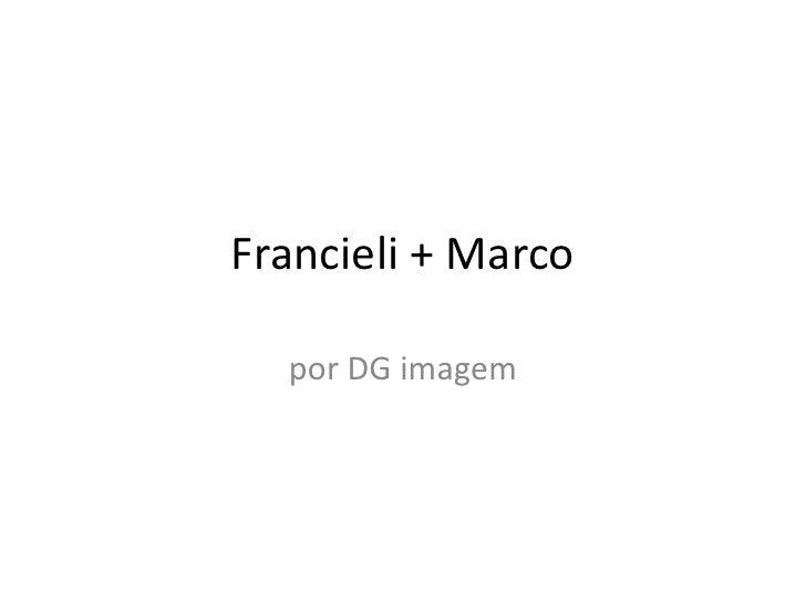 Francieli + Marco<br />por DG imagem<br />