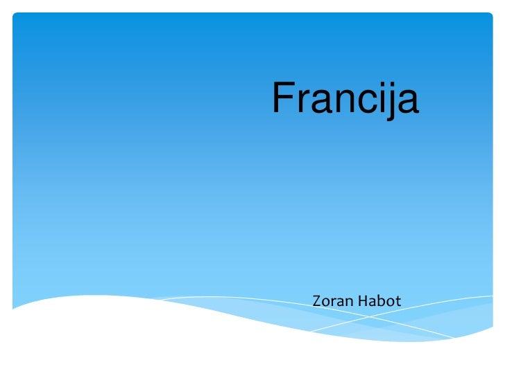 Francija<br />Zoran Habot<br />