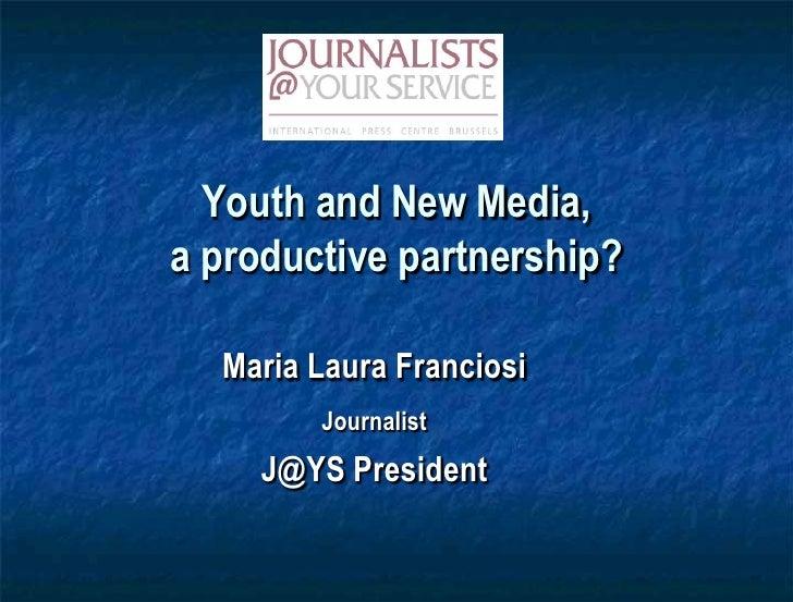 Maria Laura Franciosi, Media roundtable