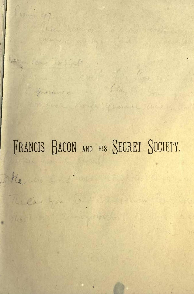 FRANCIS BACON AND HIS SECRET SOCIETY.