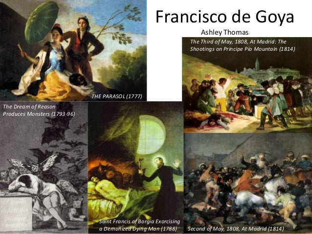 Francisco de Goya Ashley Thomas THE PARASOL (1777) Saint Francis of Borgia Exorcising a Demonized Dying Man (1788) The Dre...