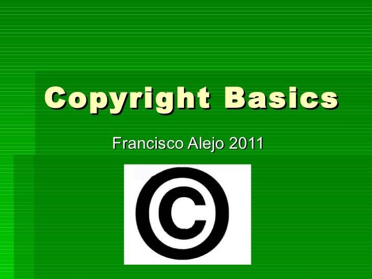 Copyright Basics Francisco Alejo 2011