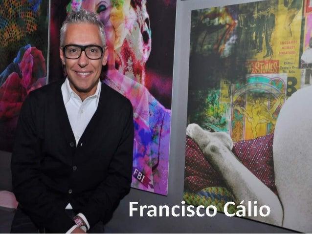 Francisco Cálio     Referência em arquitetura e design de interiores, Francisco Cálio é um dos  mais renomados decoradores...