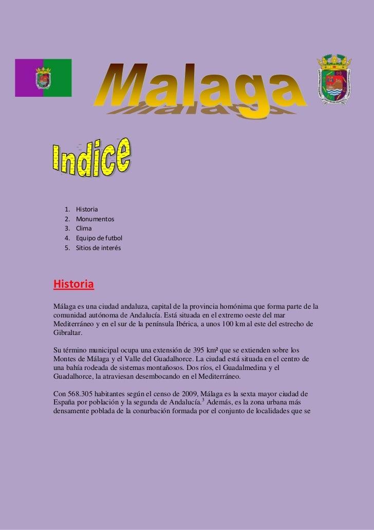 1.   Historia   2.   Monumentos   3.   Clima   4.   Equipo de futbol   5.   Sitios de interésHistoriaMálaga es una ciudad ...