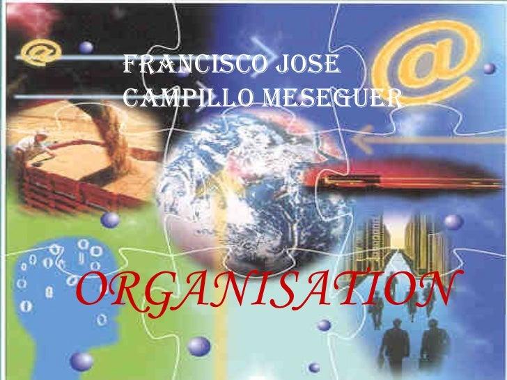ORGANISATION Francisco Jose Campillo Meseguer