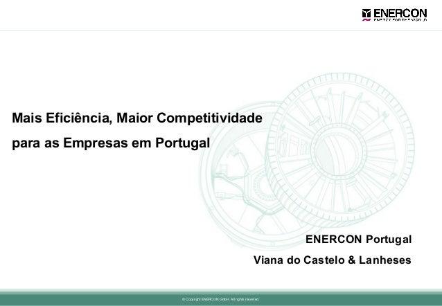 Mais Eficiência, Maior Competitividade para as Empresas em Portugal  ENERCON Portugal Viana do Castelo & Lanheses Viana do...