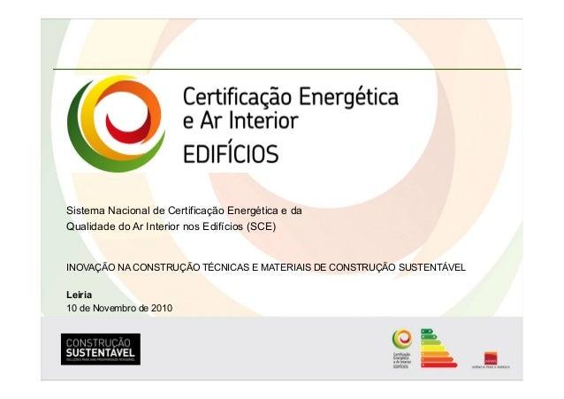 Sistema Nacional de Certificação Energética e da Qualidade do Ar Interior nos Edifícios (SCE) INOVAÇÃO NA CONSTRUÇÃO TÉCNI...