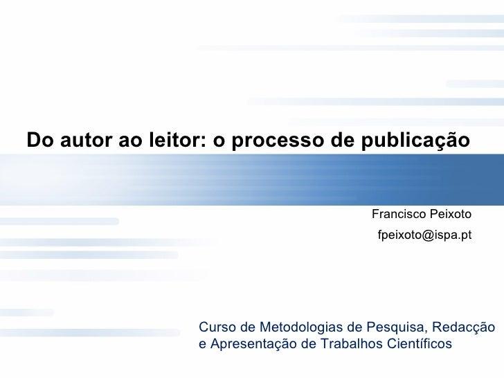 Francisco Peixoto Do Autor Ao Leitor O Processo De PublicaçãO Metodologias 2009