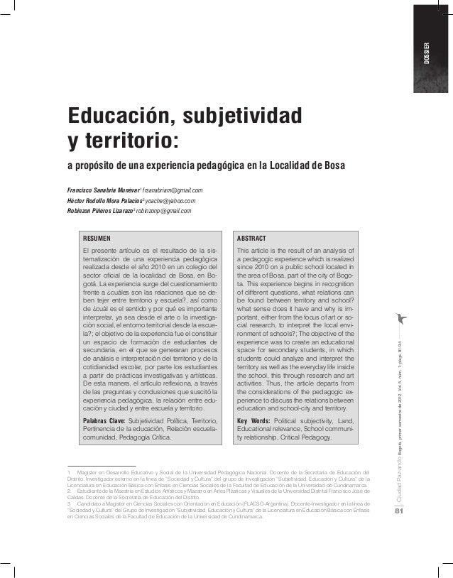 Dossier  Ciudad Paz-ando Bogotá, primer semestre de 2012. Vol. 5, núm. 1: págs. 81-94  81  Educación, subjetividad  y terr...