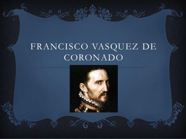francisco vazquez de coronado Francisco vasquez de coronado questions including is poland a country or a state and when did francisco coronado set sail.