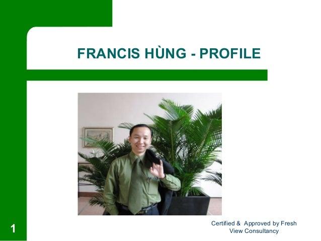 Francis hung profile