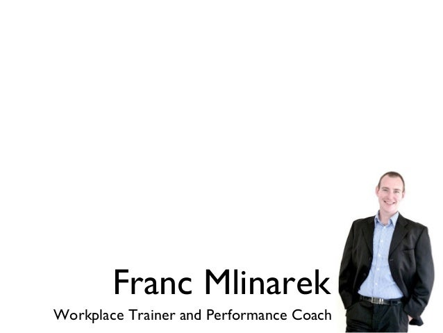 Franc Mlinarek Workplace Trainer and Performance Coach