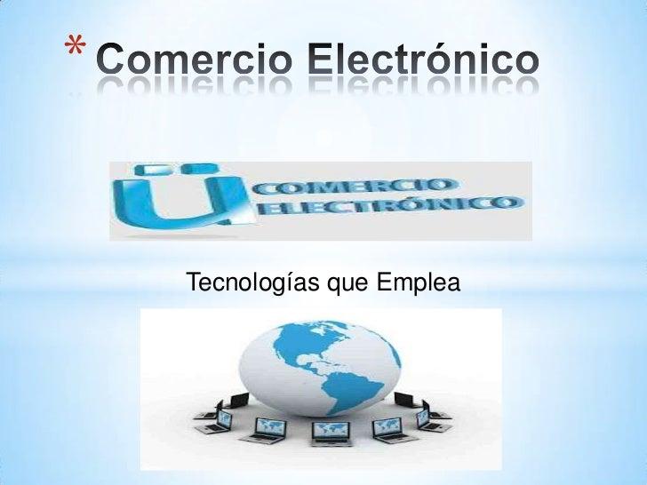 *    Tecnologías que Emplea