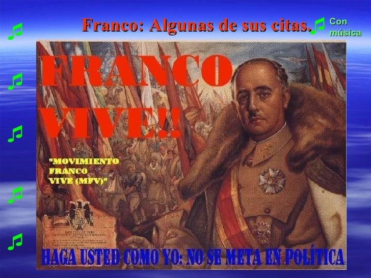 Franco: Algunas de sus citas.  Con música     