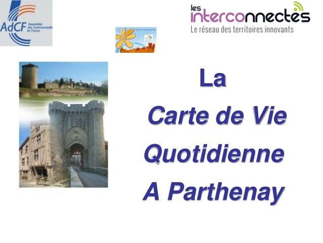 La Carte de Vie Quotidienne A Parthenay