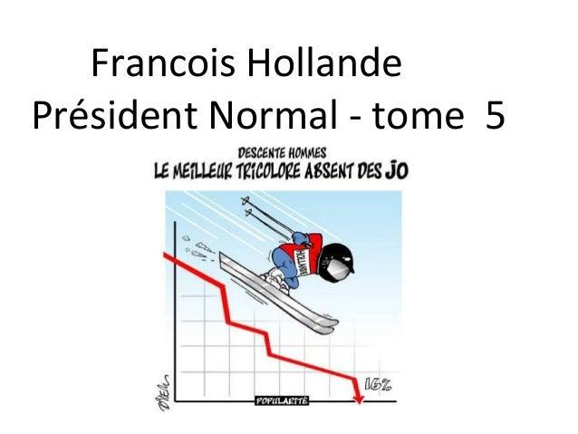Francois Hollande Président Normal - tome 5
