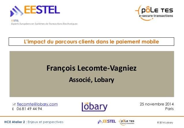 EESTEL  Experts Européens en Systèmes de Transactions Electroniques  L'impact du parcours clients dans le paiement mobile ...
