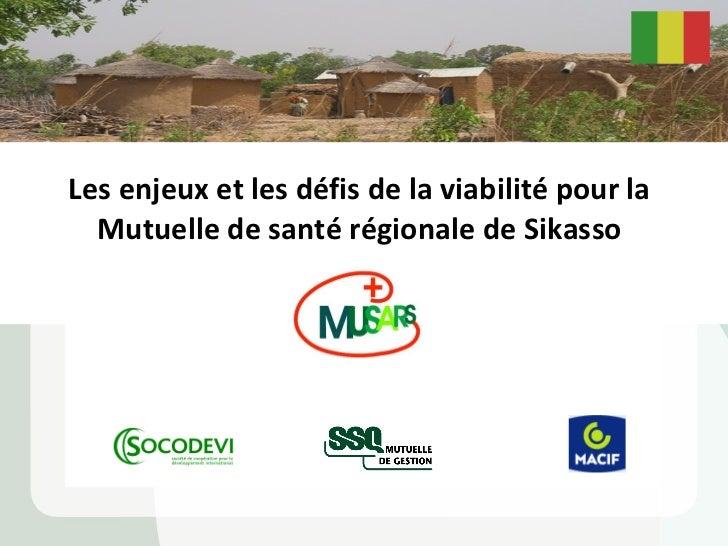 Les enjeux et les défis de la viabilité pour la Mutuelle de santé régionale de Sikasso