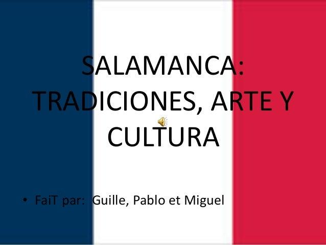 SALAMANCA: TRADICIONES, ARTE Y CULTURA • FaiT par: Guille, Pablo et Miguel
