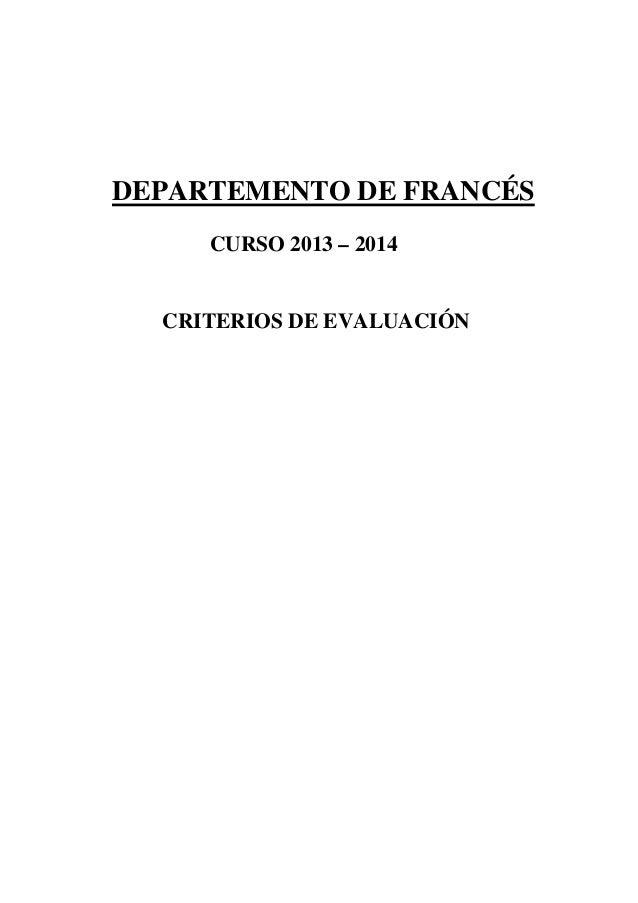 DEPARTEMENTO DE FRANCÉS CURSO 2013 – 2014  CRITERIOS DE EVALUACIÓN