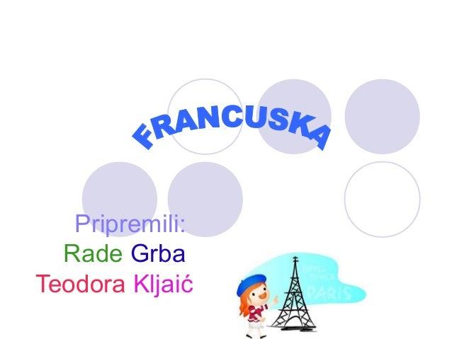 Pripremili:  Rade GrbaTeodora Kljaić