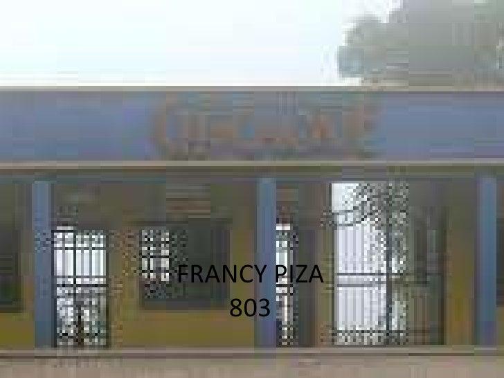 FRANCY PIZA803 <br />