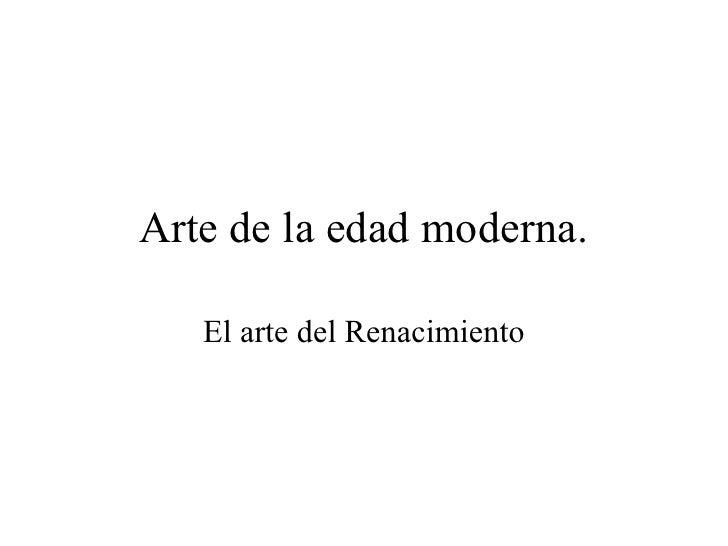 Arte de la edad moderna. El arte del Renacimiento