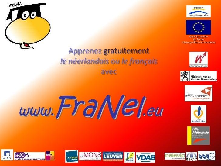 Apprenezgratuitementlenéerlandaisoulefrançaisavec<br />www.FraNel.eu<br />