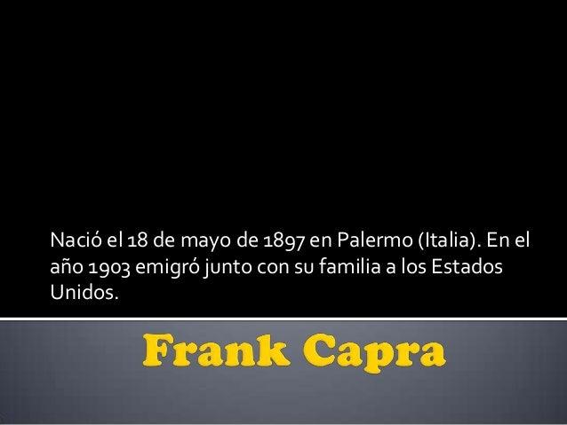 Nació el 18 de mayo de 1897 en Palermo (Italia). En el año 1903 emigró junto con su familia a los Estados Unidos.