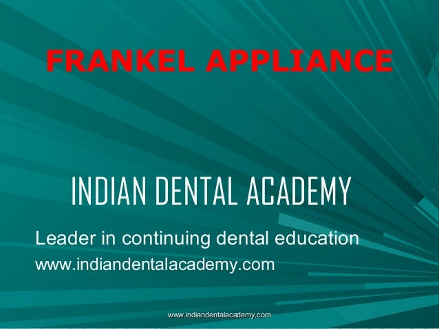 Frankel appliance /certified fixed orthodontic courses by Indian dental academy