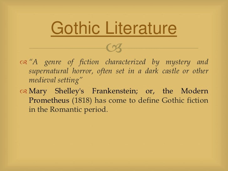 an analysis of gothic romantic novel frankenstein by mary shelley Romanticism in frankenstein  conclusion mary shelley's novel, frankenstein,  it is based around the romantic principles that science only corrupts.