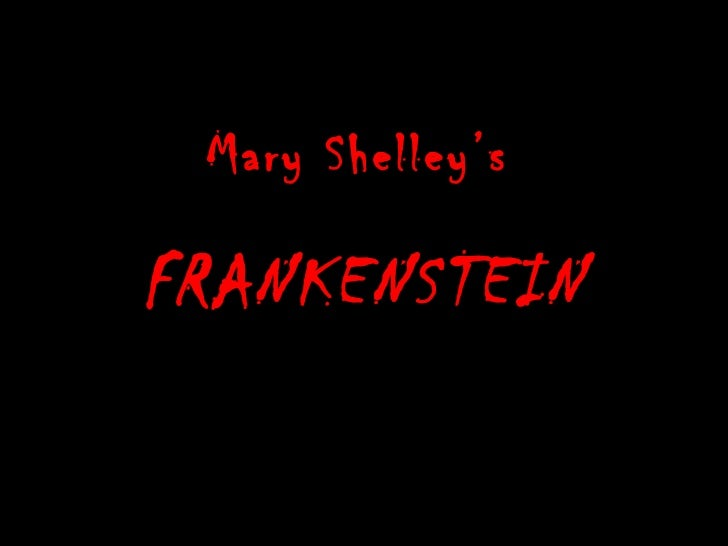 Mary Shelley'sFRANKENSTEIN