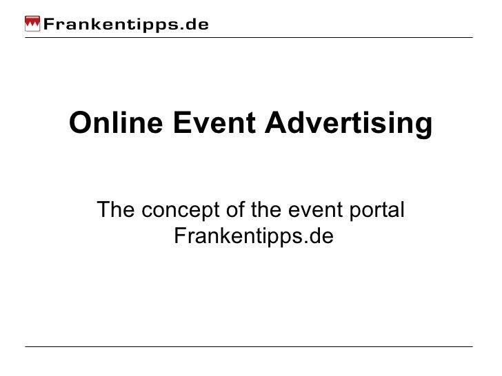 Online Event Advertising - the concept of the event portal Frankentipps.de