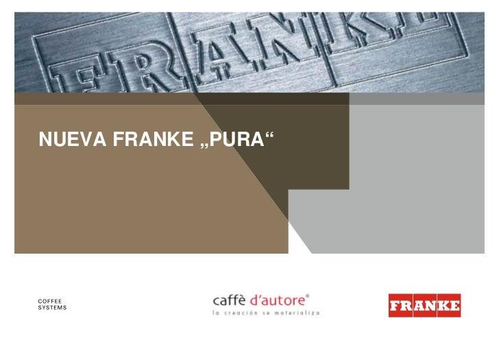 """NUEVA FRANKE """"PURA""""                      © Franke, www.franke.com"""