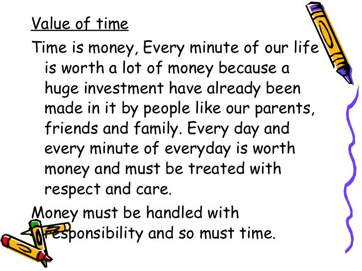 simple essays on value of time Write a short essay on the value of time related essays: write a short essay on an ideal student  write an essay on the value of games and sports in school.