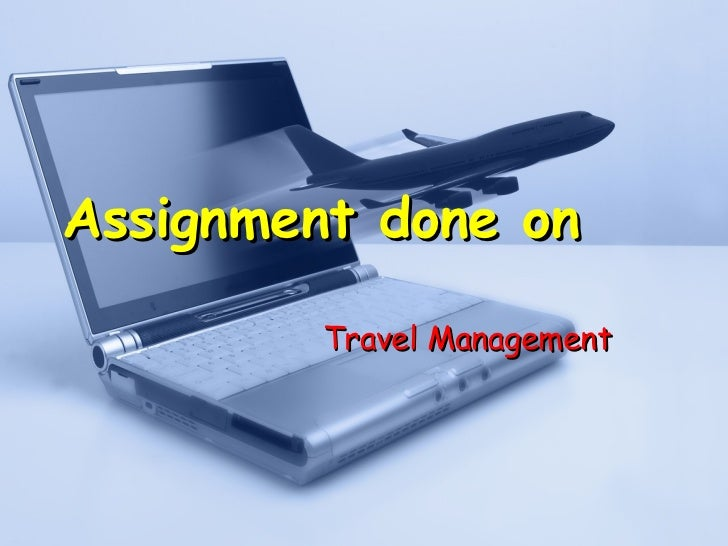 Assignment done on Travel Management