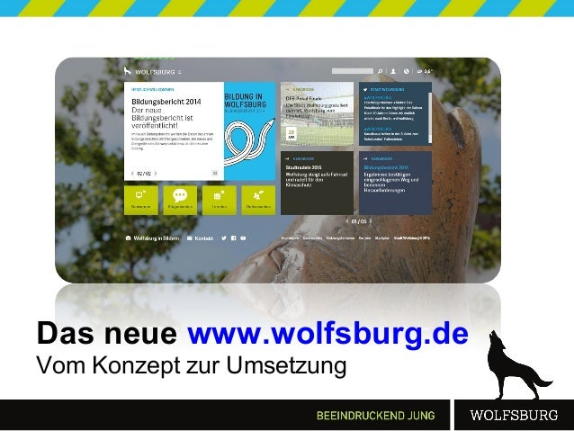 Das neue www.wolfsburg.de Vom Konzept zur Umsetzung
