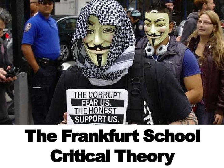The Frankfurt School: Critical Theory