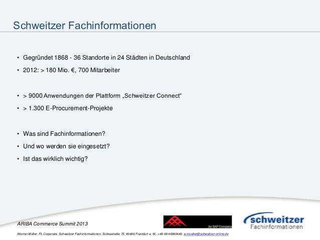 Schweitzer Fachinformationen• Gegründet 1868 - 36 Standorte in 24 Städten in Deutschland• 2012: > 180 Mio. €, 700 Mitarbei...