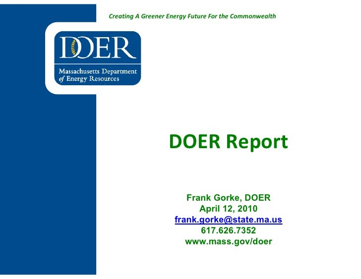 Creating A Greener Energy Future For the Commonwealth                        DOER Report                         Frank Gor...