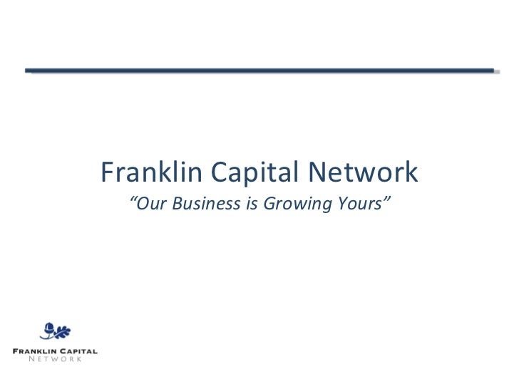 "Franklin Capital Network ""Our Business is Growing Yours"""