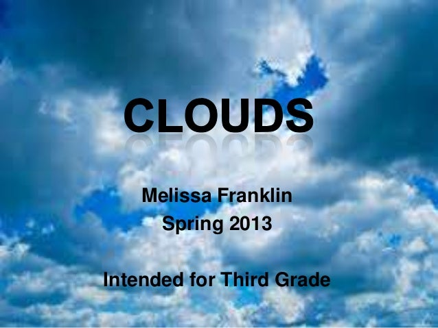 Clouds By: Melissa Franklin