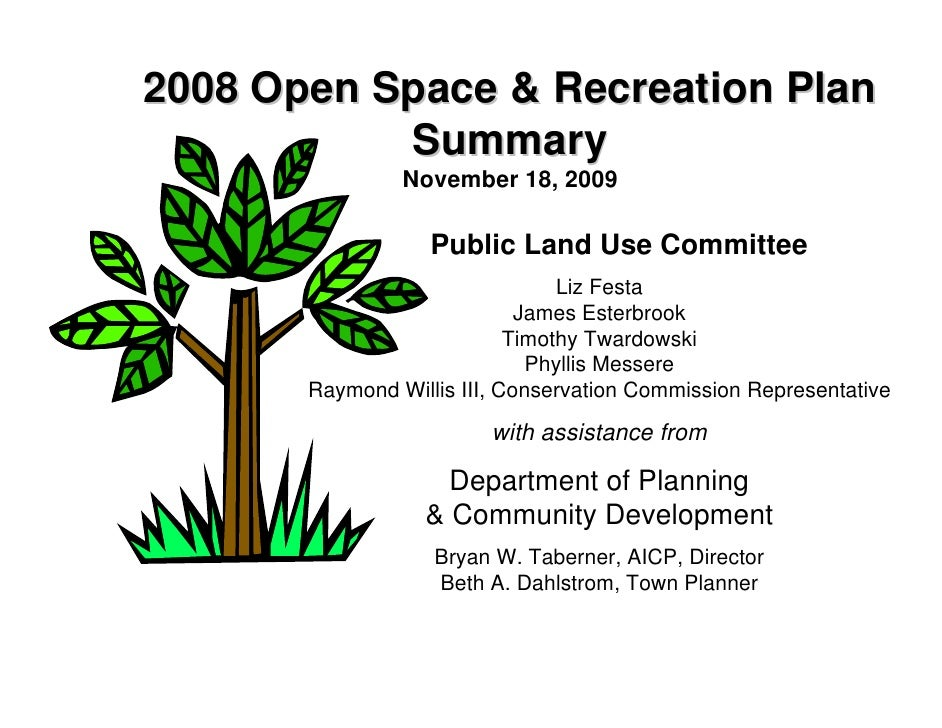2008 Open Space & Recreation Plan            Summary                 November 18, 2009                     Public Land Use...