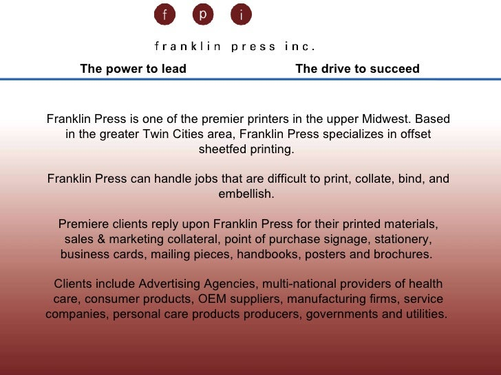 Capabilities presentation The power to lead  The drive to succeed Franklin Press is one of the premier printers in the upp...