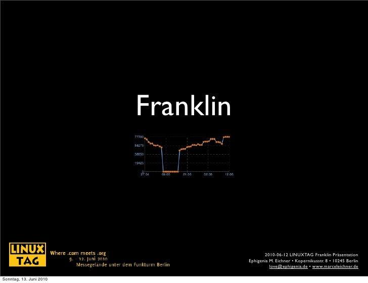 Franklin präsentation 10 minuten linux tag 2010