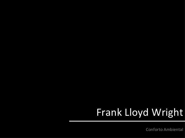 Frank lloyd wright conforto ambiental