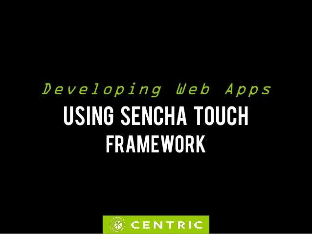 Frank Mainzer & Silviu Durduc - Developing mobile app using Sencha Touch