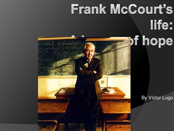 Frank McCourt's life:A lesson of hope<br />By Víctor Lugo<br />