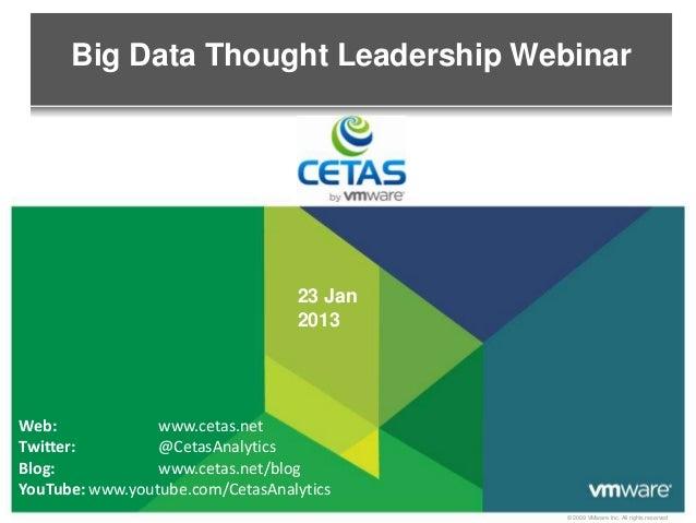 Big Data Thought Leadership Webinar                                  23 Jan                                  2013Web:     ...